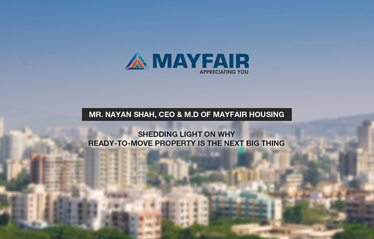 Buying A Ready-To-Move Home? Mayfair Housing Supports Your Decision